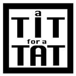 Logo for 'A Tit for a Tat' Series